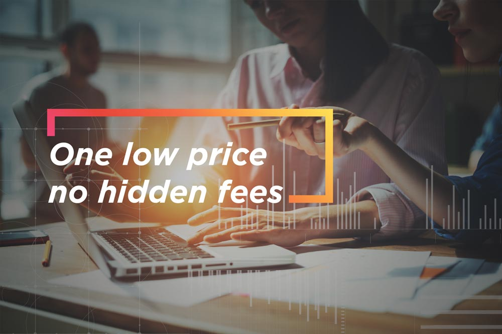 One low price, no hidden fees