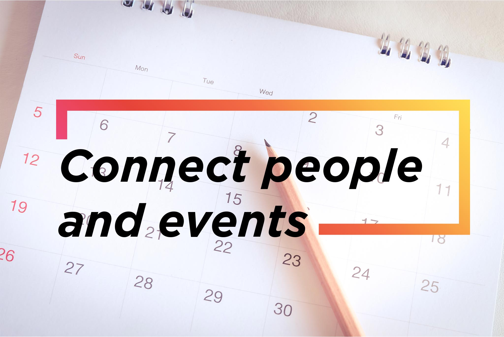 Connect People With Events Through Proximity