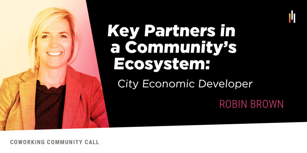 Key Partners in a Community's Ecosystem: City Economic Developer Robin Brown