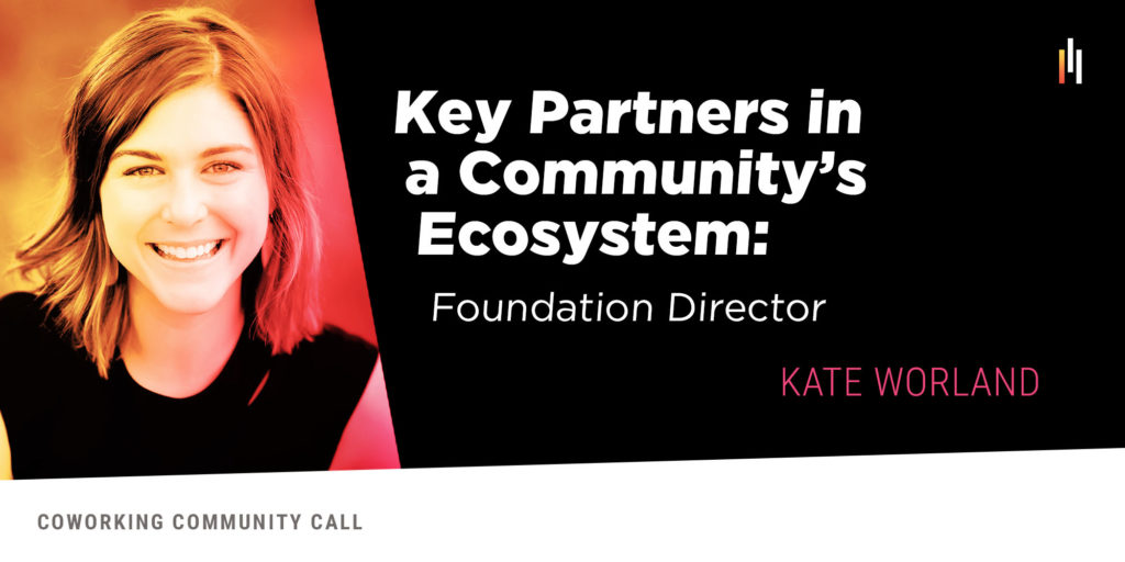Key Partners in a Community's Ecosystem: Foundation Director // Kate Worland