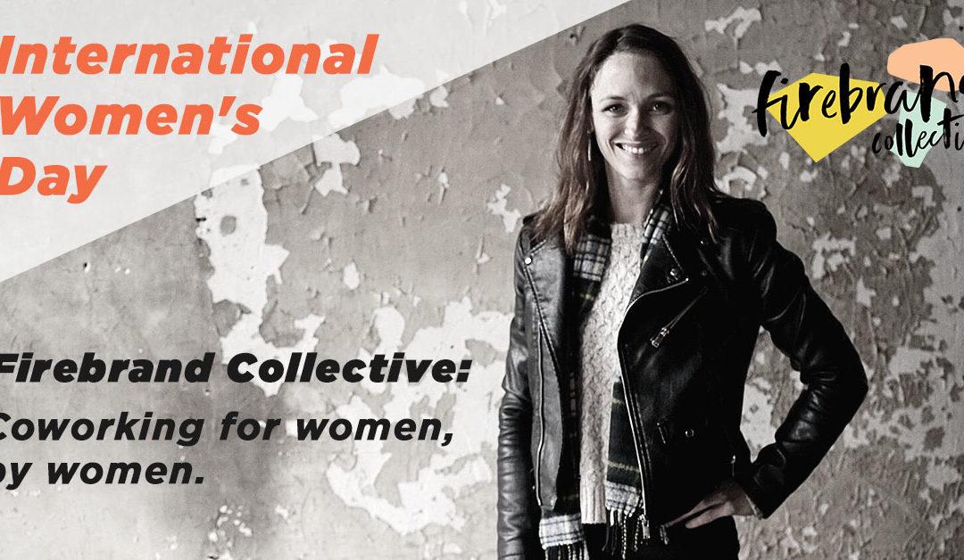 International Women's Day – Firebrand Collective