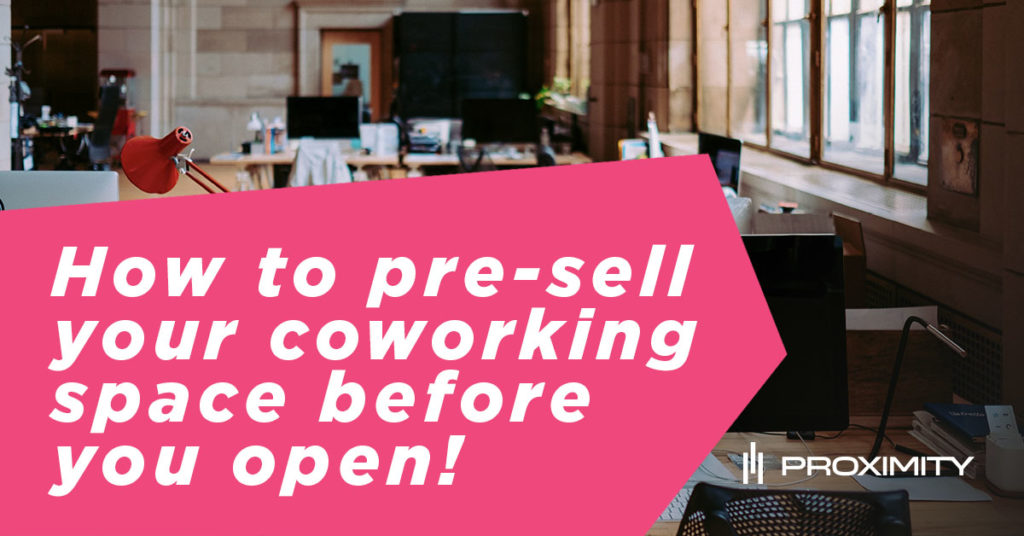How to pre-sell your coworking space